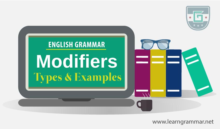 Modifiers Definition Types Examples Learn English