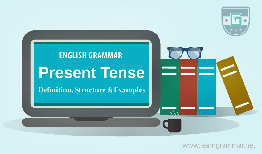 present tense definition structure examples learn english