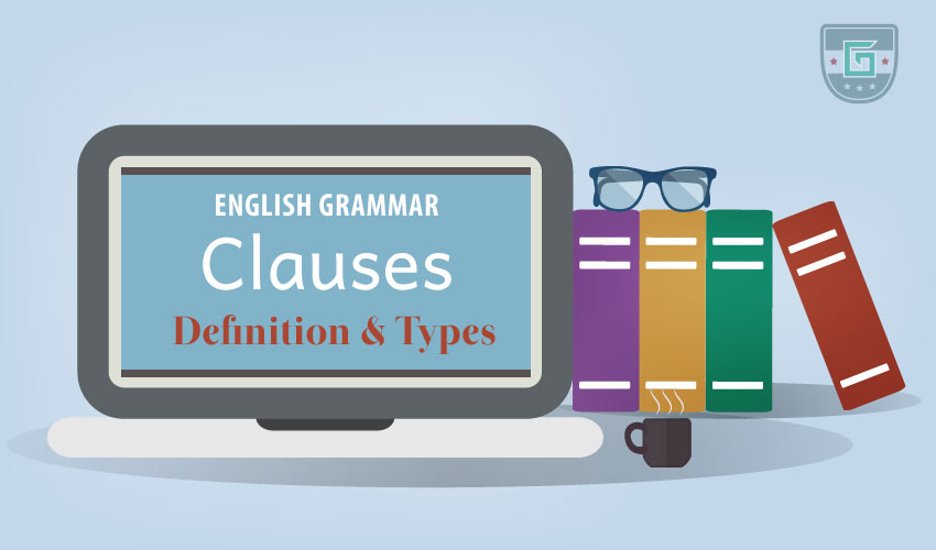 Clauses: Definition, Types & Examples