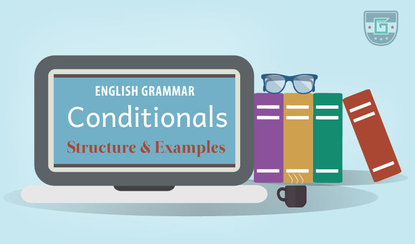 Conditionals: Definition, Structure & Examples