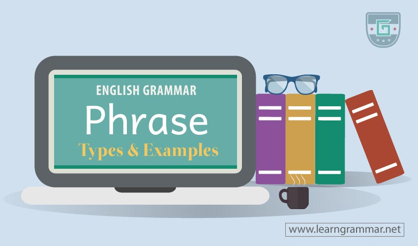 Phrase: Definition, Types & Examples | Learn English