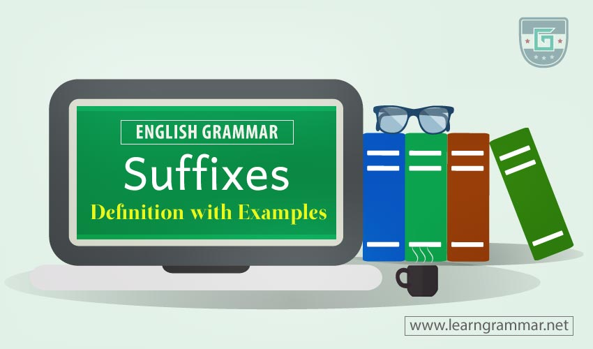 Suffixes: Definition with Examples