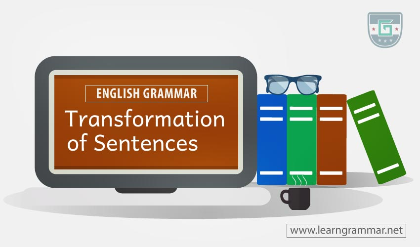 Transformation of sentences | Learn English